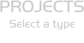 PROJECTS Select a type