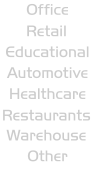 Other Restaurants  Healthcare Automotive Educational Retail  Office Warehouse